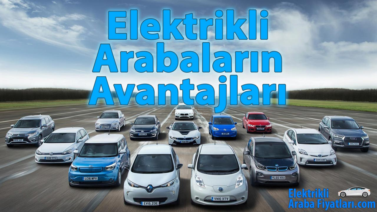 Elektrikli Arabaların Avantajları Nelerdir? 3