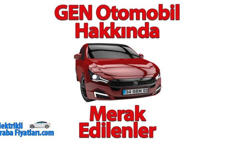 GEN Otomobil: Yerli Otomobil Üreticisi Hakkında Merak Edilenler 2